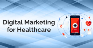 Top Healthcare Marketing Trends for The Digital Age